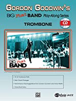 Gordon Goodwin Big Phat Band: Trombone (Play-along Series)