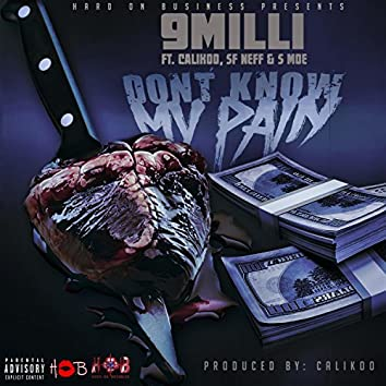 Don't Know My Pain (feat. Calikoo, SF Neff & S Moe)