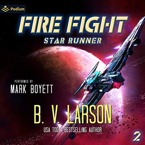 Fire Fight Audiobook By B.V. Larson cover art