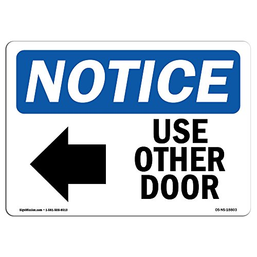 OSHA Notice Sign - Use Other Door [Left Arrow] | Aluminum Sign | Protect Your Business, Construction Site, Warehouse & Shop Area | Made in The USA
