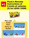 PlusL's Remake Instructions of 5 kinds of vehicles (2) for LEGO 10696: You can build the 5 kinds of vehicles (2) out of your own bricks!