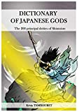 Dictionary of japanese gods: The 200 principal deities of Shintoism