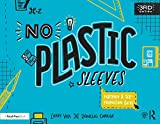 No Plastic Sleeves: The Complete Portfolio and...