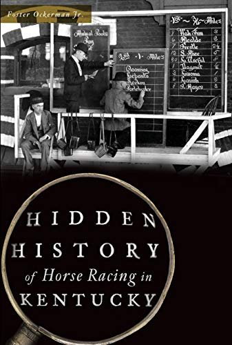 Compare Textbook Prices for Hidden History of Horse Racing in Kentucky  ISBN 9781467138949 by Ockerman Jr., Foster