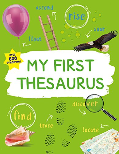 My First Thesaurus: The Ideal A-Z Thesaurus for Young Children (Kingfisher First Reference)