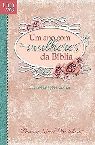 Um ano com mulheres da Bíblia: 365 Meditações Diárias