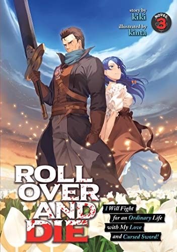 ROLL OVER AND DIE: I Will Fight for an Ordinary Life with My Love and Cursed Sword! (Light Novel) Vo
