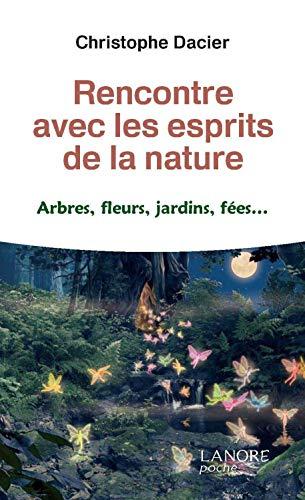 Rencontre avec les esprits de la nature : Abres, fleurs, jardins, fées...