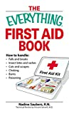 Everything First Aid Book: How to Handle Falls and Breaks, Choking,...