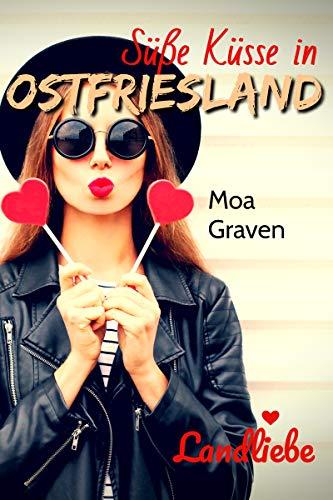 Süße Küsse in Ostfriesland: Ostfrieslandliebe
