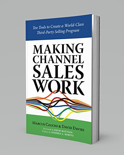 MAKING CHANNEL SALES WORK: Ten Tools to Create a World-Class Third-Party Selling Program (English Edition)