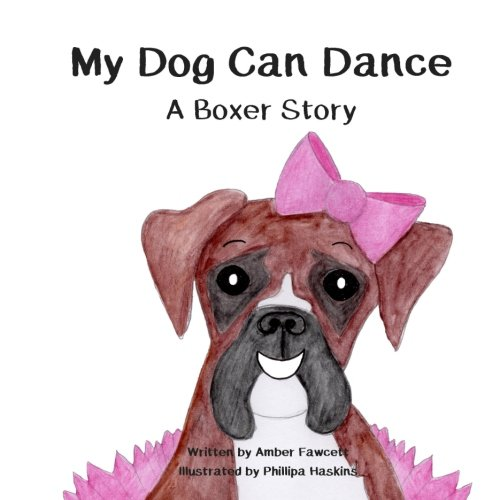 My Dog Can Dance: A Boxer Story