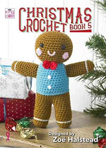 King Cole Christmas Crochet Book 5 - Advent Calendar Tea Cosy Wreath Gingerbread Man Toy & More