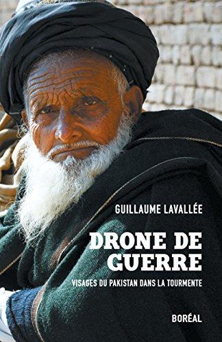 Drone de guerre: Visages du Pakistan dans la tourmente (French Edition)