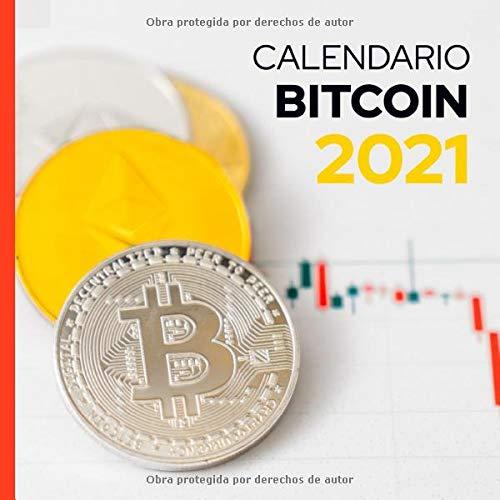 Calendario Bitcoin 2021: Calendario y libro de registro para monitorear su acción de Bitcoin, regalo original de 2021