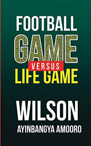 Football Game versus Life Game (English Edition)