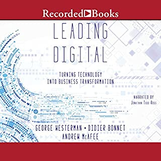 Leading Digital     Turning Technology Into Business Transformation              De :                                                                                                                                 George Westerman,                                                                                        Didier Bonnet,                                                                                        Andrew McAfee                               Lu par :                                                                                                                                 Jonathan Todd Ross                      Durée : 8 h et 54 min     2 notations     Global 2,0