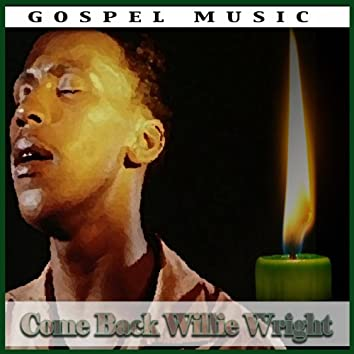 Come Back Willie Wright