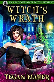 The Witch's Wrath: Witches of Abaddon's Gate Book 1
