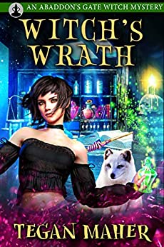 The Witch's Wrath: Witches of Abaddon's Gate Book 1 (English Edition) van [Tegan Maher]