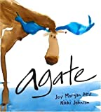 Agate: What Good Is a Moose? by Joy Morgan Dey (2007) Hardcover