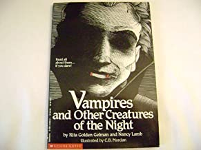 Vampires and Other Creatures of the Night by Rita Golden Gelman (1992-01-01)