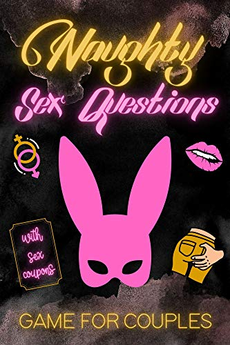 Naughty Sex Questions Game for Couples: Dirty & Sexy Would You Rather for Adults   Romantic & Sexual Challenges for Marriage   Kinky Gift Idea for Married Couple (English Edition)