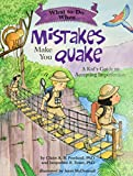 What to Do When Mistakes Make You Quake (A Kid's Guide to Accepting Imperfection)
