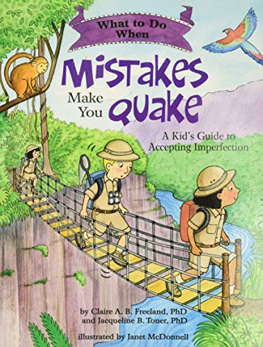 What to Do When Mistakes Make You Quake (A Kid