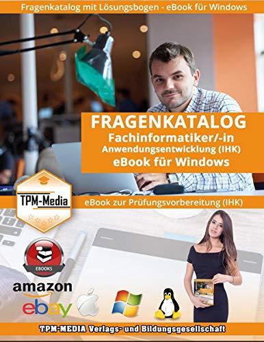 Fragenkatalog Fachinformatiker IHK mit über 1420 Lernfragen (eBook für Windows): Anwendungsentwicklung mit Lösungsbogen