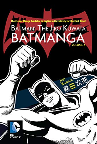 Batman: The Jiro Kuwata Batmanga Vol. 2.