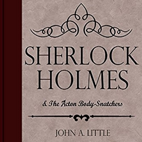 Sherlock Holmes and the Acton Body-Snatchers audiobook cover art