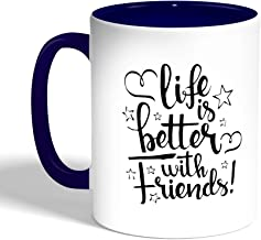 Printed Coffee Mug, Blue Color, life's better with friends