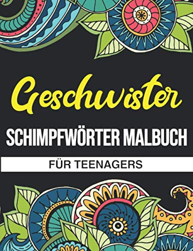 Geschwister Schimpfwörter Malbuch: Ein lustiges Geschenk für Brüder und Schwestern