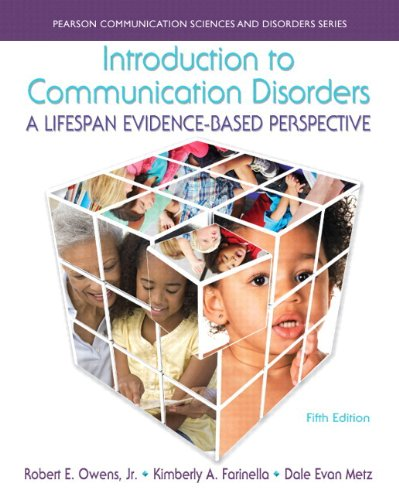 Introduction to Communication Disorders: A Lifespan Evidence-Based Perspective, Enhanced Pearson eText -- Access Card (Allyn & Beacon Communication Sciences and Disorders)