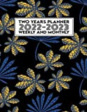 Two years planner 2022-2023 weekly and monthly: large 24 Months...