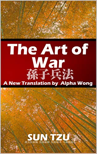 The Art of War: A New Translation by Alpha Wong (English Edition)