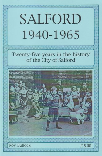 Salford 1940-1965: Twenty-Five Years in the History of the City of Salford