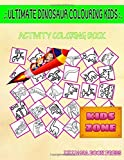 Ultimate Dinosaur Colouring Kids: 35 Activity Plesiosaur, Fossil, Velociraptor, Fossil, Euoplocephalus, Spinosaurus, Plesiosaur, Plesiosaur For Men Picture Quiz Words Activity And Coloring Book