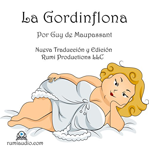 La Gordinflona (Boule de Suif) (Spanish Edition) audiobook cover art