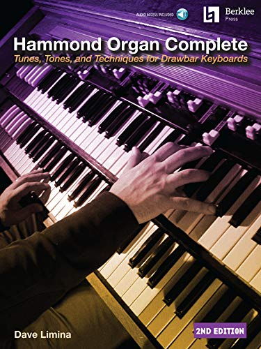 Hammond Organ Complete : Tunes, Tones, and Techniques for Drawbar Keyboards (English Edition)