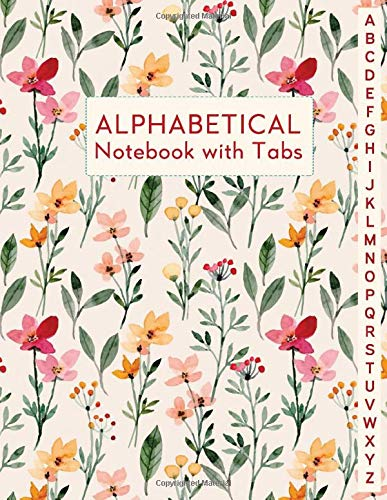 Alphabetical Notebook with Tabs: Lined-Journal Organizer   Alphabet A-Z Index, Gift for Friends, Men & Women, Wild Floral Watercolor