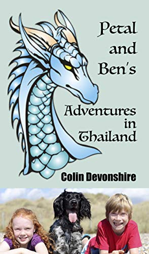 Petal and Ben's Adventures in Thailand: 'Na Gah The Nine-Headed Snake' + 'What a Load of Rubbish' by [Colin Devonshire]