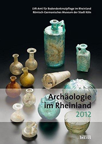 Archäologie im Rheinland 2012