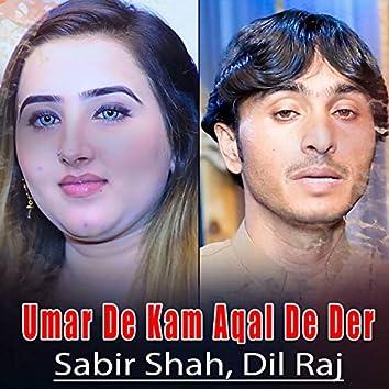 Umar De Kam Aqal De Der - Single