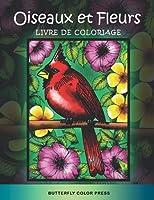 Oiseaux et Fleurs Livre de Coloriage: Livre de Coloriage pour Adultes