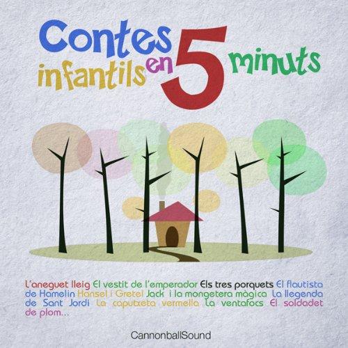 Contes Infantils en 5 minuts [Classic Stories for Children in 5 minutes]: Els 3 porquets, El Flautista de Hamelín, La caputxeta, i molts més audiobook cover art