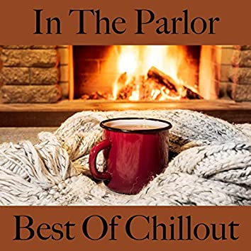 In the Parlor: Best of Chillout