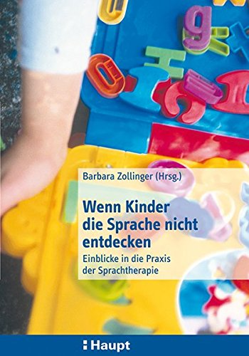 Wenn Kinder die Sprache nicht entdecken: Einblicke in die Praxis der Sprachtherapie