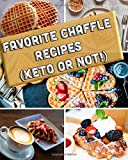 Favorite Chaffle Recipes (Keto or Not!): Keep My Favorite Recipes Handy, and Now with Star Rating Feature!